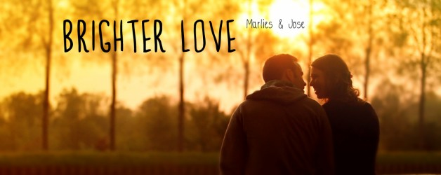 Brighter Love. Marlies & Jose.